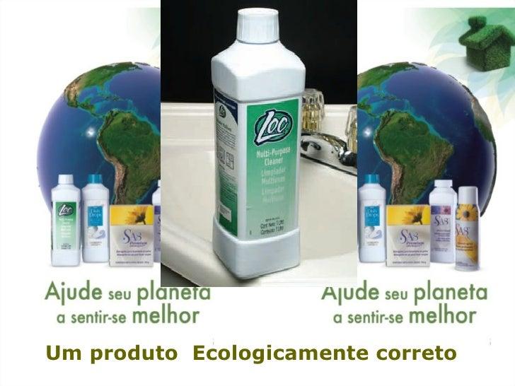 Um produto  Ecologicamente correto
