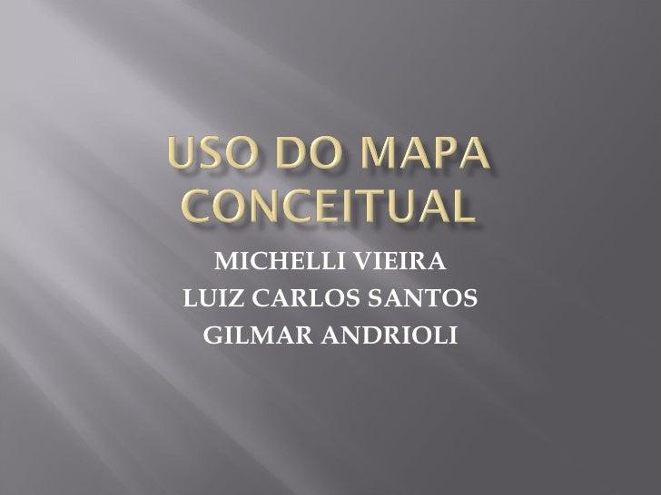 MICHELLI VIEIRALUIZ CARLOS SANTOS GILMAR ANDRIOLI