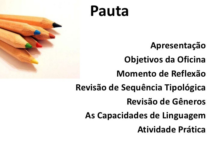Pauta <br />Apresentação<br />Objetivos da Oficina <br />Momento de Reflexão<br />Revisão de Sequência Tipológica<br />Rev...