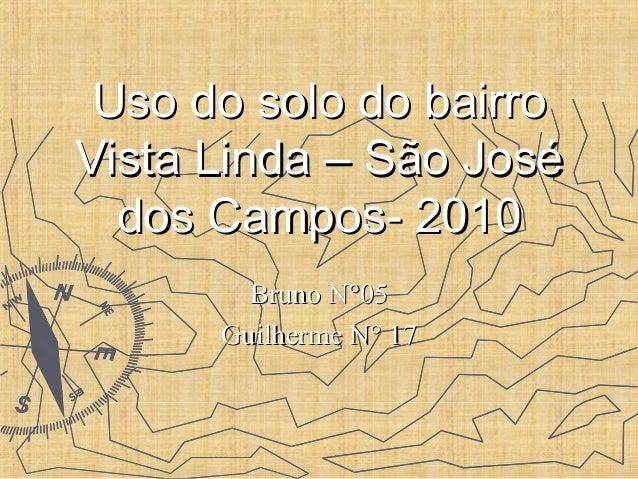 Uso do solo do bairroUso do solo do bairro Vista Linda – São JoséVista Linda – São José dos Campos- 2010dos Campos- 2010 B...