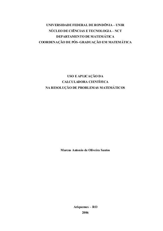 UNIVERSIDADE FEDERAL DE RONDÔNIA – UNIR NÚCLEO DE CIÊNCIAS E TECNOLOGIA – NCT DEPARTAMENTO DE MATEMÁTICA COORDENAÇÃO DE PÓ...