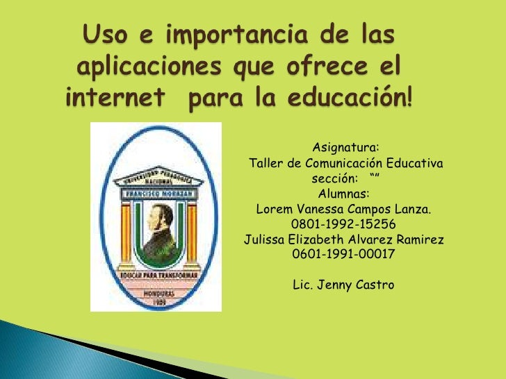 "Asignatura: Taller de Comunicación Educativa            sección: """"             Alumnas:  Lorem Vanessa Campos Lanza.     ..."