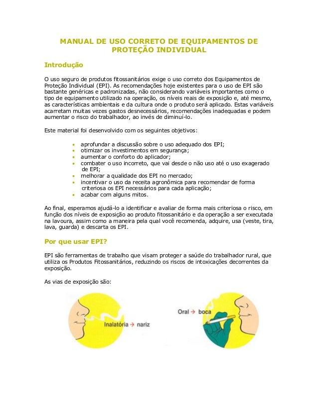 MANUAL DE USO CORRETO DE EQUIPAMENTOS DE PROTEÇÃO INDIVIDUAL  Introdução  O uso seguro de produtos fitossanitários exige o...