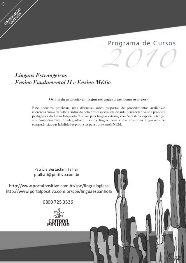 Línguas EstrangeirasEnsino Fundamental II e Ensino MédioPatrícia Bertachini Talhariptalhari@positivo.com.brhttp://www.port...