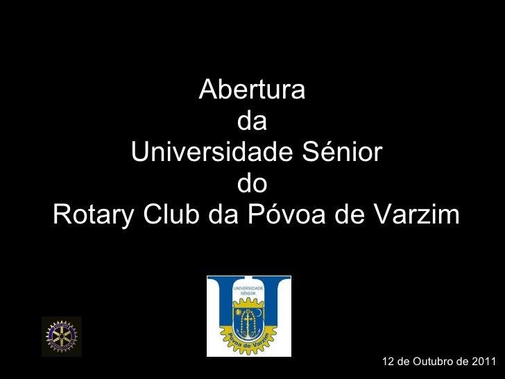 Abertura da  Universidade Sénior do  Rotary Club da Póvoa de Varzim 12 de Outubro de 2011