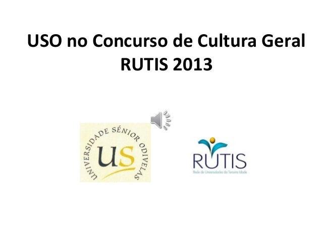 USO no Concurso de Cultura Geral          RUTIS 2013