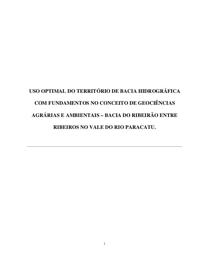 i USO OPTIMAL DO TERRITÓRIO DE BACIA HIDROGRÁFICA COM FUNDAMENTOS NO CONCEITO DE GEOCIÊNCIAS AGRÁRIAS E AMBIENTAIS – BACIA...
