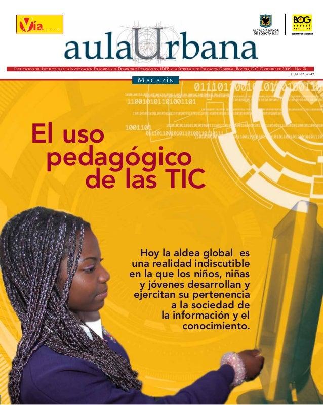 M a g a z í nPublicación del Instituto para la Investigación Educativa y el Desarrollo Pedagógico, IDEP, y la Secretaría d...