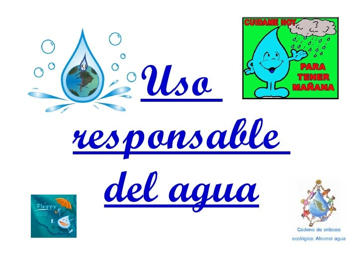 Uso  responsable  del agua