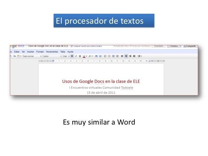 El procesador de textos<br />Es muy similar a Word<br />