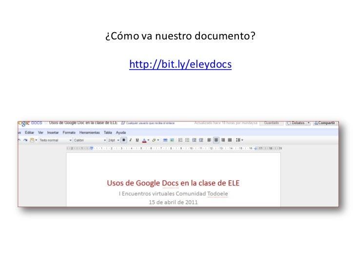 ¿Cómo va nuestro documento?<br />http://bit.ly/eleydocs<br />