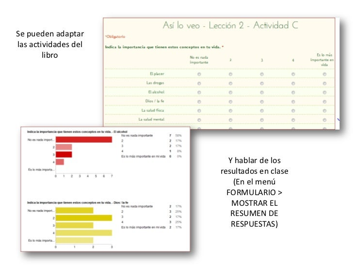 Se puedenadaptarlasactividades del libro<br />Y hablar de los resultados en clase (En el menú FORMULARIO > MOSTRAR EL RESU...