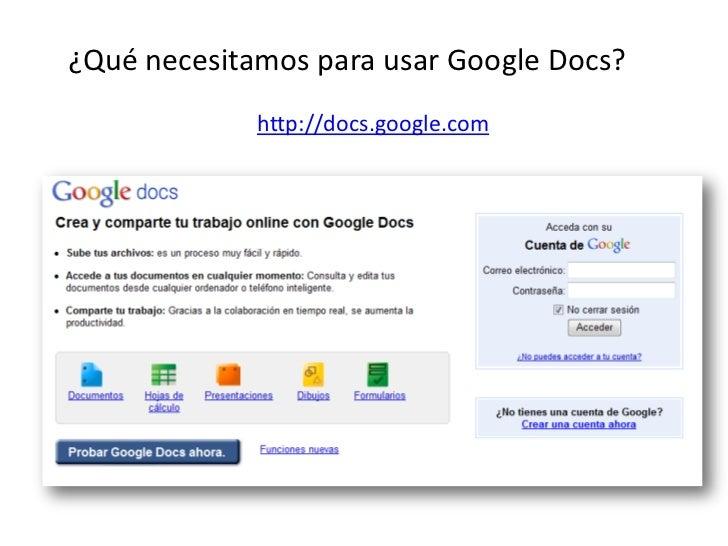 ¿Quénecesitamosparausar Google Docs?<br />http://docs.google.com<br />