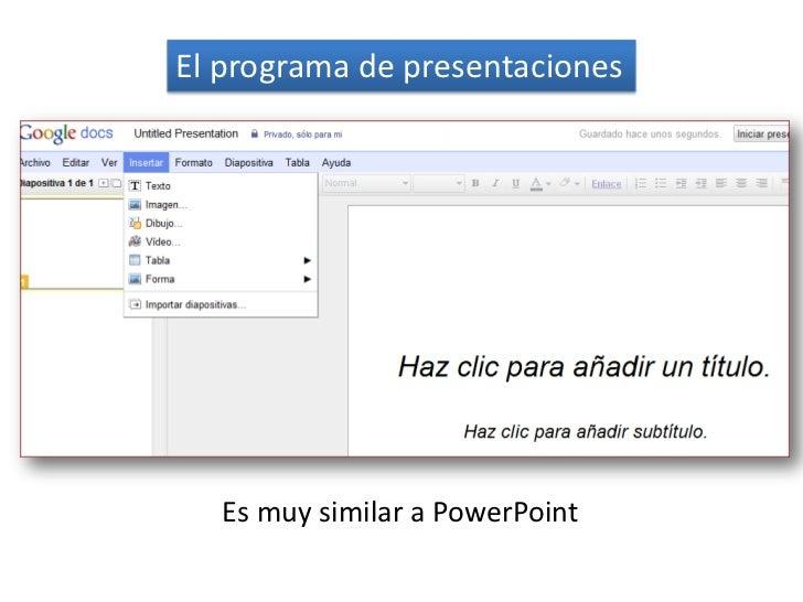 El programa de presentaciones<br />                Es muy similar a PowerPoint<br />