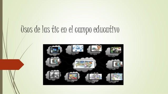 Usos de las tic en el campo educativo