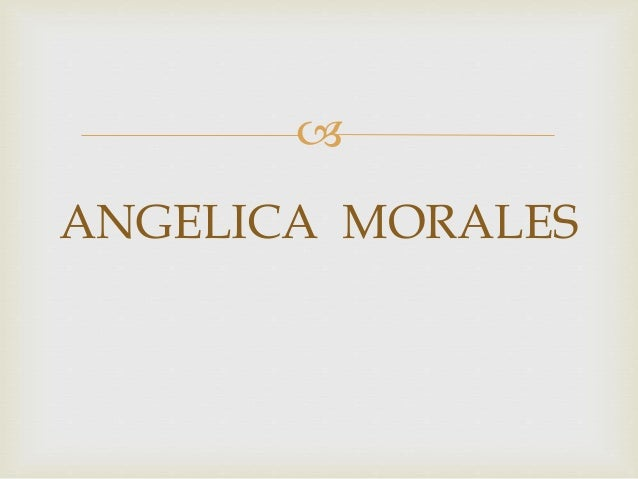  ANGELICA MORALES
