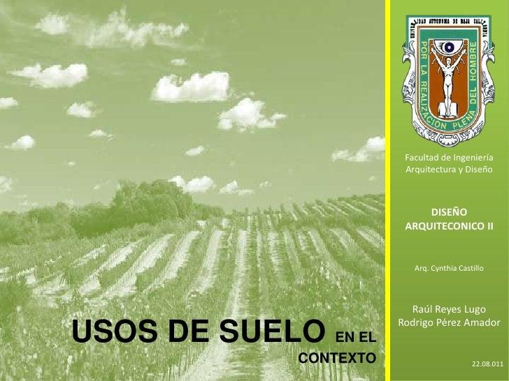 Facultad de Ingeniería Arquitectura y Diseño<br />DISEÑO ARQUITECONICO II<br />Arq. Cynthia Castillo<br />Raúl Reyes Lugo<...
