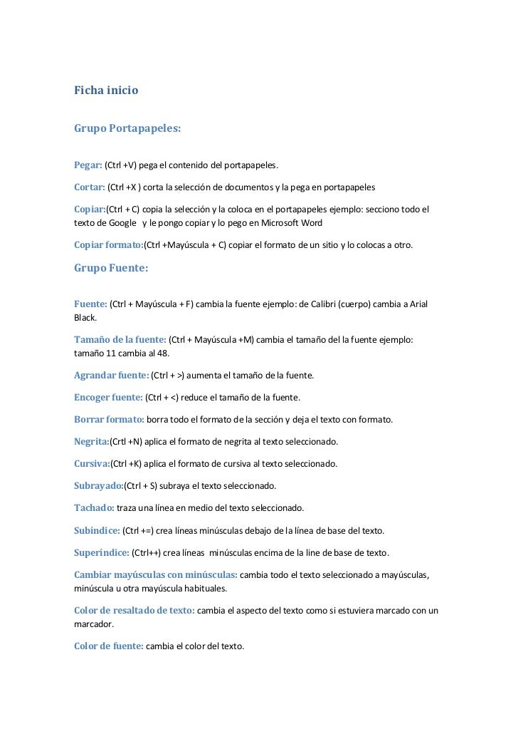 Ficha inicioGrupo Portapapeles:Pegar: (Ctrl +V) pega el contenido del portapapeles.Cortar: (Ctrl +X ) corta la selección d...