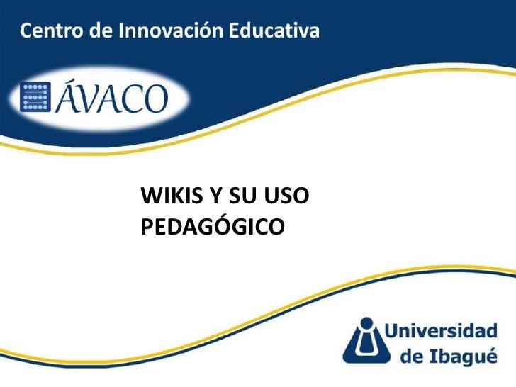 WIKIS Y SU USO PEDAGÓGICO<br />