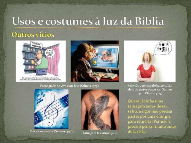 Pornografia ao vivo e on-line (Salmos 101:3) Palavrão e termos de baixo calão, além de gestos obscenos (Salmos 141:3; Efés...