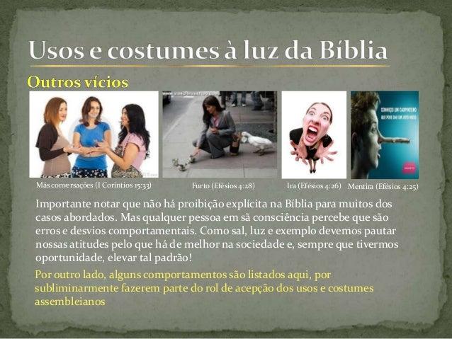 Más conversações (I Coríntios 15:33) Furto (Efésios 4:28) Importante notar que não há proibição explícita na Bíblia para m...