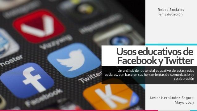Usoseducativosde FacebookyTwitter Un análisis del potencial educativo de estas redes sociales, con base en sus herramienta...