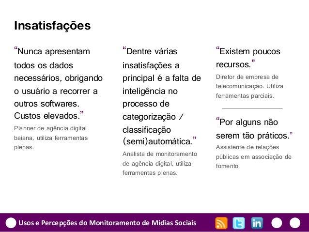 """Usos e Percepções do Monitoramento de Mídias Sociais """"Dentre várias insatisfações a principal é a falta de inteligência no..."""