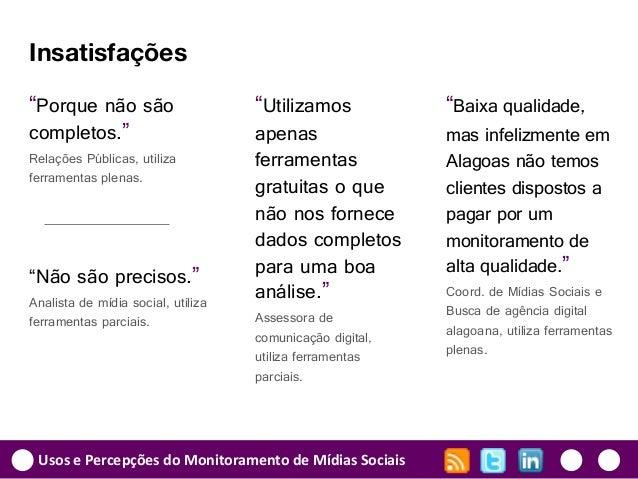 """Usos e Percepções do Monitoramento de Mídias Sociais """"Utilizamos apenas ferramentas gratuitas o que não nos fornece dados ..."""
