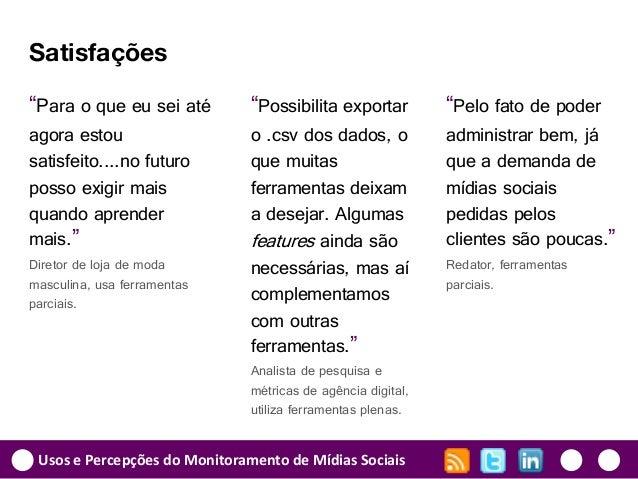 """Usos e Percepções do Monitoramento de Mídias Sociais """"Possibilita exportar o .csv dos dados, o que muitas ferramentas deix..."""