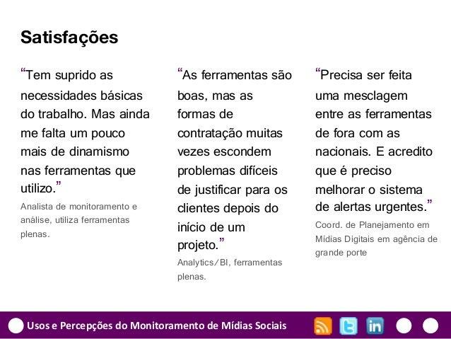 """Usos e Percepções do Monitoramento de Mídias Sociais """"As ferramentas são boas, mas as formas de contratação muitas vezes e..."""