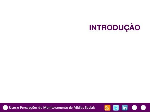 Usos e Percepções do Monitoramento de Mídias Sociais (2011) Slide 3