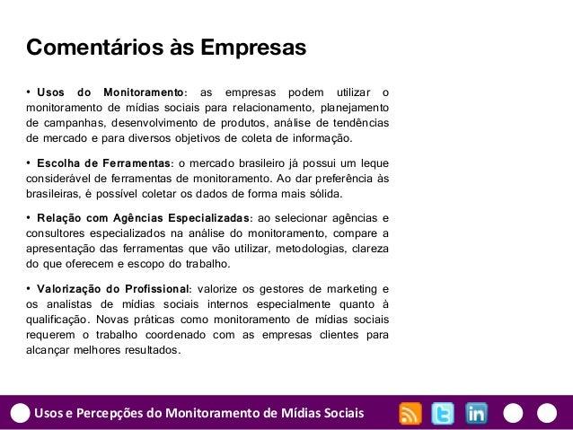 Usos e Percepções do Monitoramento de Mídias Sociais Comentários às Empresas • Usos do Monitoramento: as empresas podem ut...