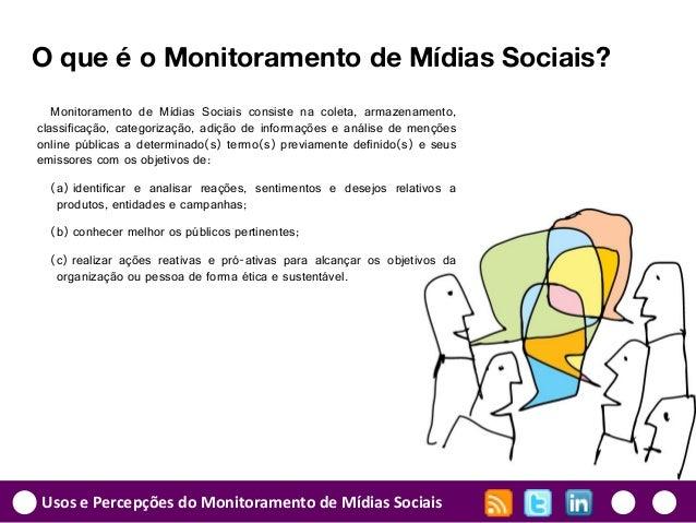 Usos e Percepções do Monitoramento de Mídias Sociais O que é o Monitoramento de Mídias Sociais? Monitoramento de Mídias So...