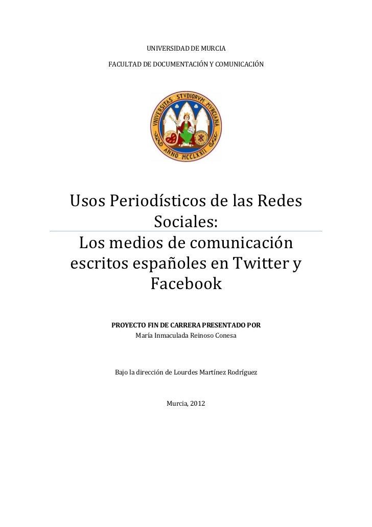 UNIVERSIDAD DE MURCIA     FACULTAD DE DOCUMENTACIÓN Y COMUNICACIÓNUsos Periodísticos de las Redes            Sociales: Los...