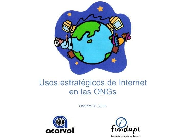 Usos estratégicos de Internet en las ONGs Octubre 31, 2008