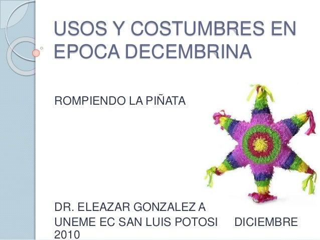USOS Y COSTUMBRES EN EPOCA DECEMBRINA ROMPIENDO LA PIÑATA DR. ELEAZAR GONZALEZ A UNEME EC SAN LUIS POTOSI DICIEMBRE 2010