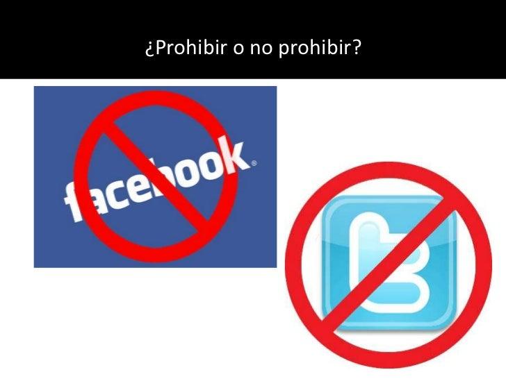 ¿Prohibir o no prohibir?<br />