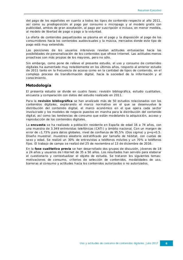 Resumen Ejecutivo Uso y actitudes de consumo de contenidos digitales. Julio 2017 6 del pago de los españoles en cuanto a t...