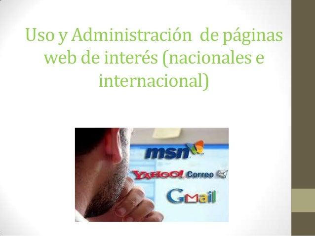 Uso y Administración de páginas web de interés (nacionales e internacional)