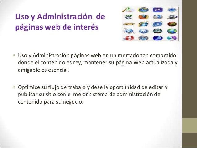 Uso y Administración de páginas web de interés • Uso y Administración páginas web en un mercado tan competido donde el con...