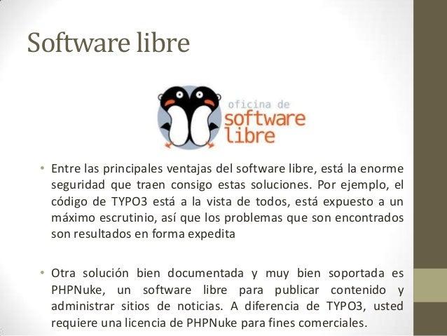 Software libre  • Entre las principales ventajas del software libre, está la enorme seguridad que traen consigo estas solu...