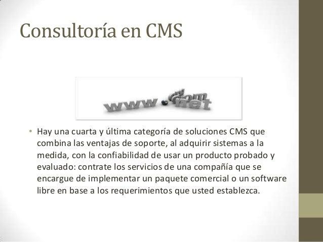Consultoría en CMS  • Hay una cuarta y última categoría de soluciones CMS que combina las ventajas de soporte, al adquirir...