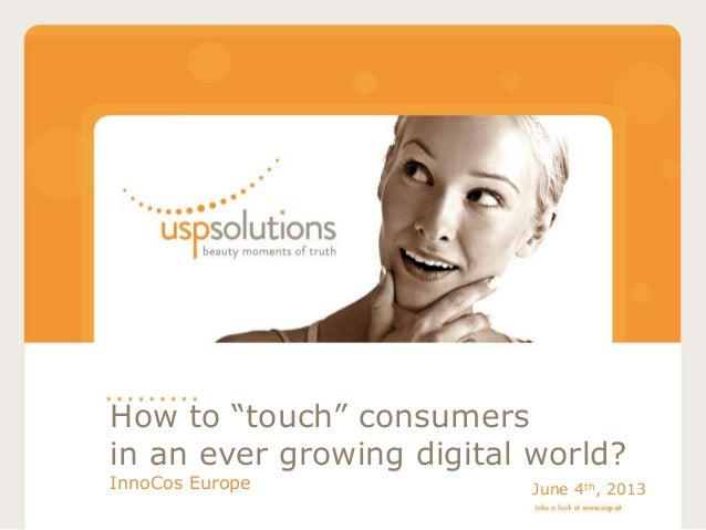 "How to ""touch"" consumersin an ever growing digital world?InnoCos Europe June 4th, 2013"