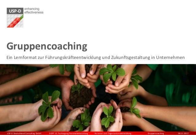USP-DGruppencoachingEin Lernformat zur Führungskräfteentwicklung und Zukunftsgestaltung in UnternehmenUSP-D Deutschland Co...