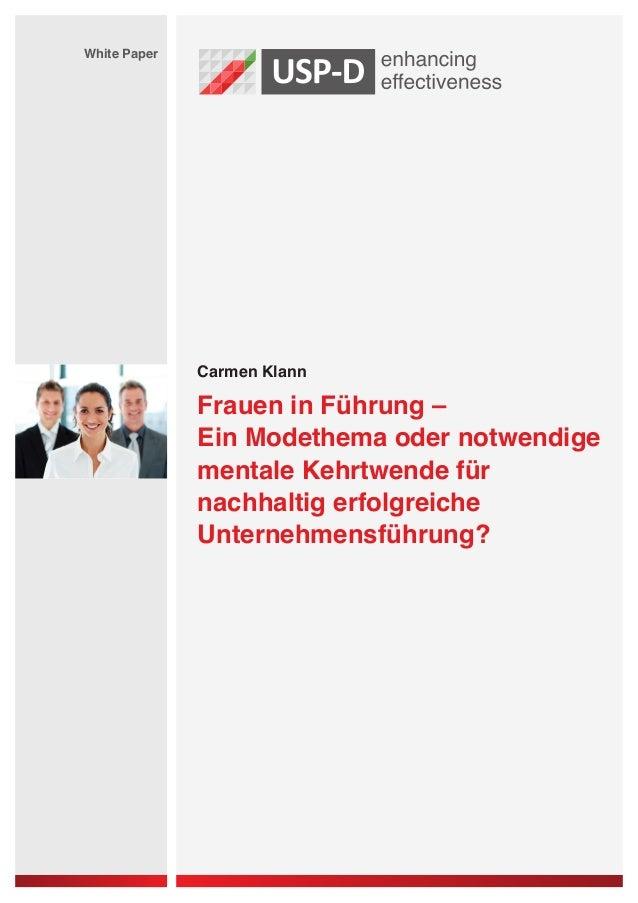 Carmen KlannWhite PaperFrauen in Führung –Ein Modethema oder notwendigementale Kehrtwende fürnachhaltig erfolgreicheUntern...