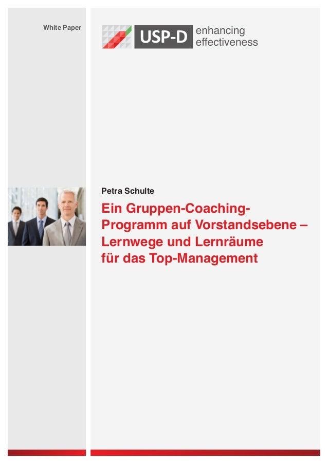 White Paper  Petra Schulte  Ein Gruppen-CoachingProgramm auf Vorstandsebene – Lernwege und Lernräume für das Top-Managemen...