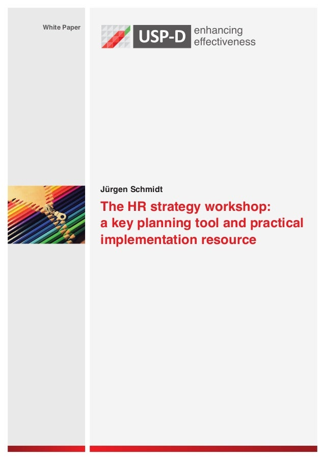 Jürgen Schmidt White Paper The HR strategy workshop: a key planning tool and practical implementation resource