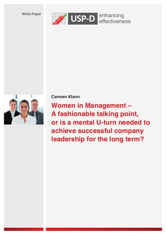 Carmen Klann White Paper Women in Management – A fashionable talking point, or is a mental U-turn needed to achieve succes...