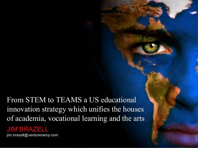 From STEM to TEAMS a US educational innovation strategy which unifies the houses of academia, vocational learning and the ...