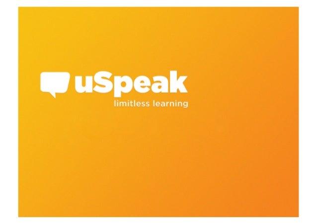 ¿Qué es uSpeak? uSpeak es la compañía creadora de una metodología de aprendizaje a través del móvil  Una metodología para ...